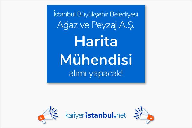 İstanbul Büyükşehir Belediyesi Ağaç ve Peyzaj AŞ harita mühendisi alımı yapacak. Detaylar kariyeristanbul.net'te!