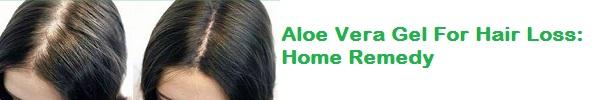 Aloe Vera Gel For Hair Loss: Home Remedy