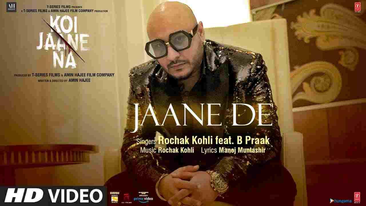 Jaane De Lyrics In Hindi Koi Jaane Na B Praak Bollywood