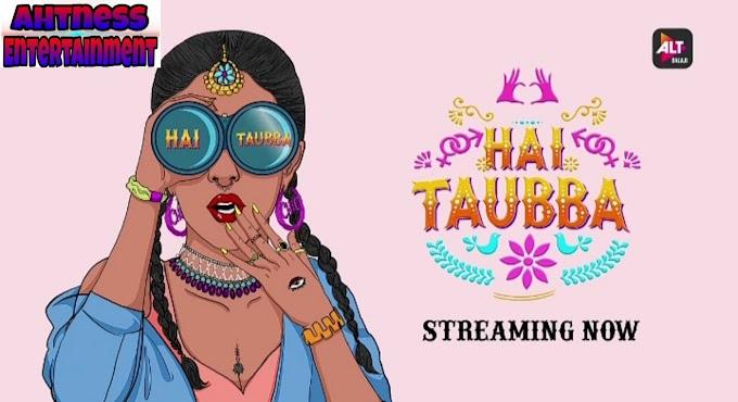 Hai Taubba (2021) - Alt Balaji Originals season 1 complete