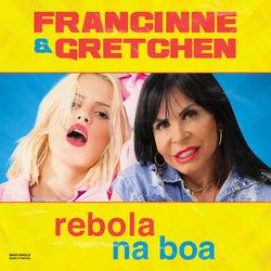 Baixar Rebola Na Boa - Francinne e Gretchen Mp3