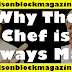 Why The Chef Is Always Mad