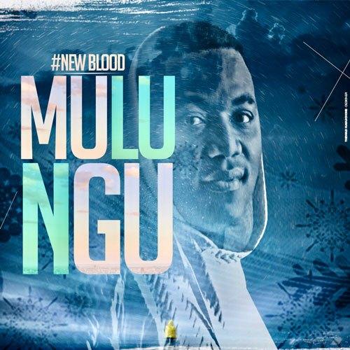 New Blood – Mulungu