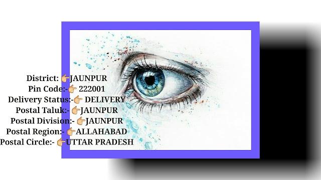 Pin Code Jaunpur,Uttar Pradesh, Jaunpur ka Pin Code