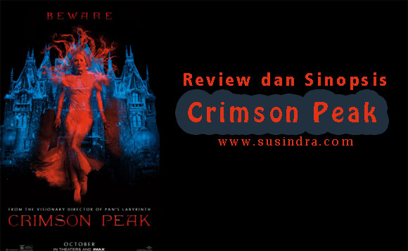 Review dan Sinopsis Crimson Peak