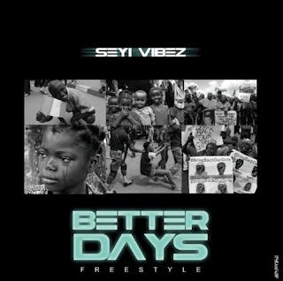 [MUSIC] Seyi Vibez – Better Days