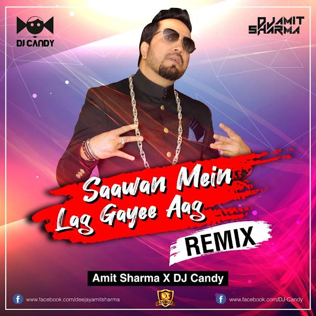 Sawan Mein Lag – Amit Sharma & Dj Candy
