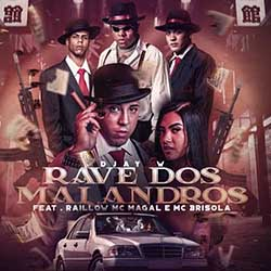 Rave dos Malandros - Djay W feat. Raillow, MC Magal e MC Brisola