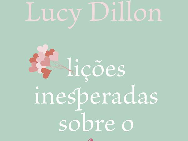 Resenha: Lições Inesperadas Sobre o Amor, de Lucy Dillon e Arqueiro