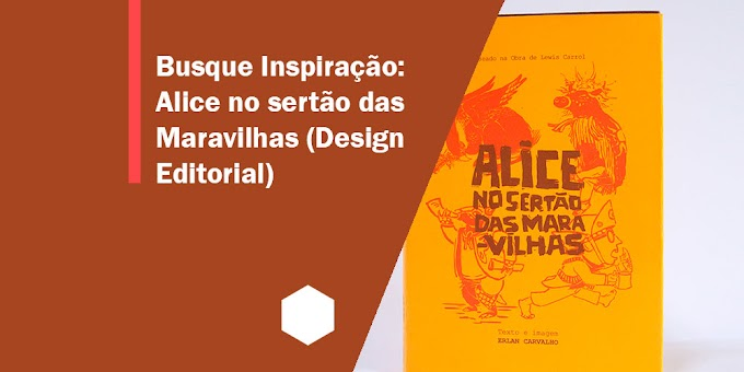 Busque Inspiração: Alice no sertão das Maravilhas (Design Editorial)