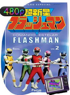 Comando estelar (Chōshinsei Flashman) (1986) [Latino][480p][Exclusivo] [Difícil] [GoogleDrive] SilvestreHD