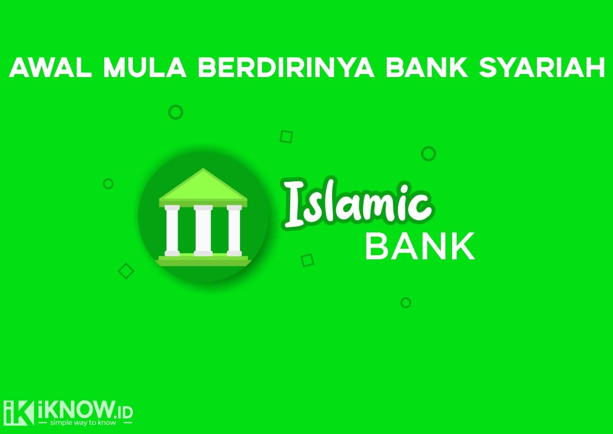 Awal Mula Berdirinya Bank Syariah