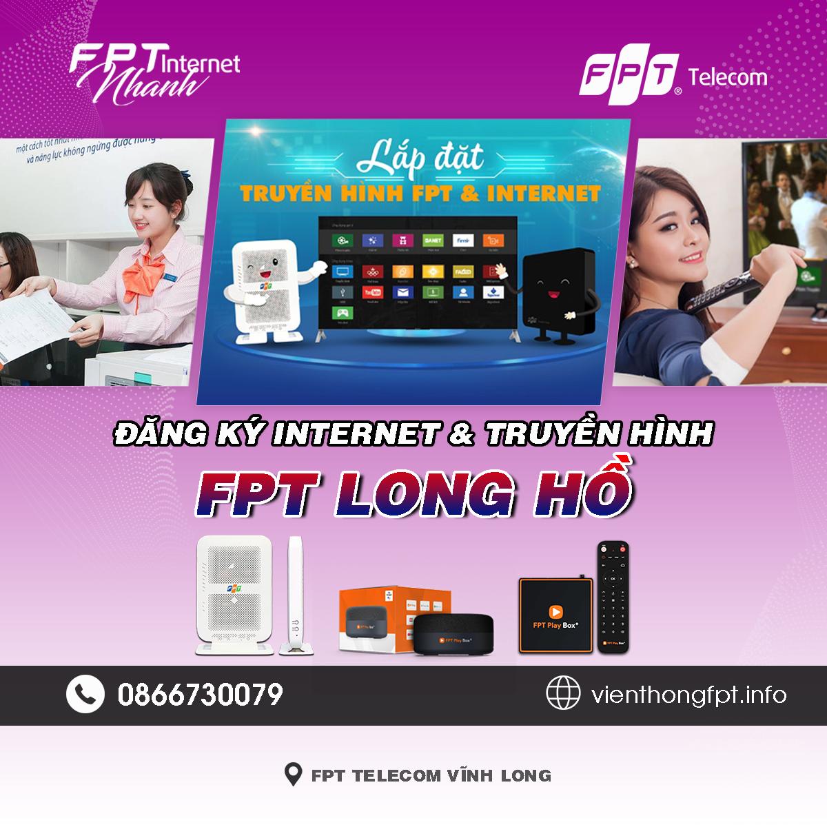 Tổng đài FPT Long Hồ - Đơn vị lắp mạng Internet và Truyền hình FPT