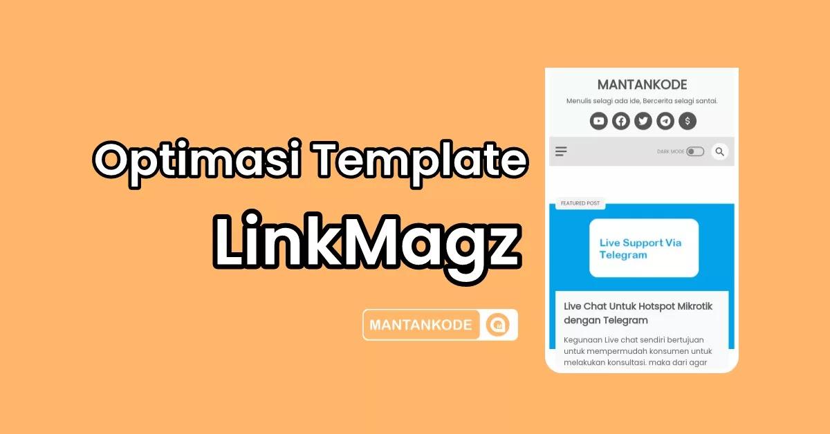 cara optimasi template LinkMagz