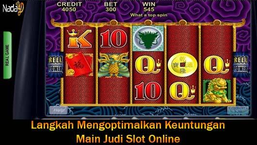 Langkah Mengoptimalkan Keuntungan Main Judi Slot Online