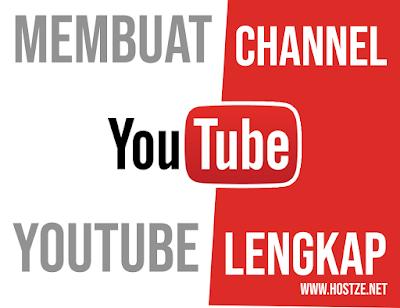 Panduan Cara Membuat Channel Youtube Lengkap - hostze.net