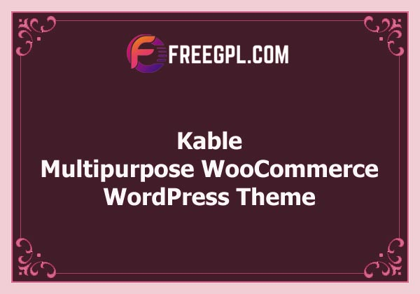 Kable – Multipurpose WooCommerce Theme Free Download