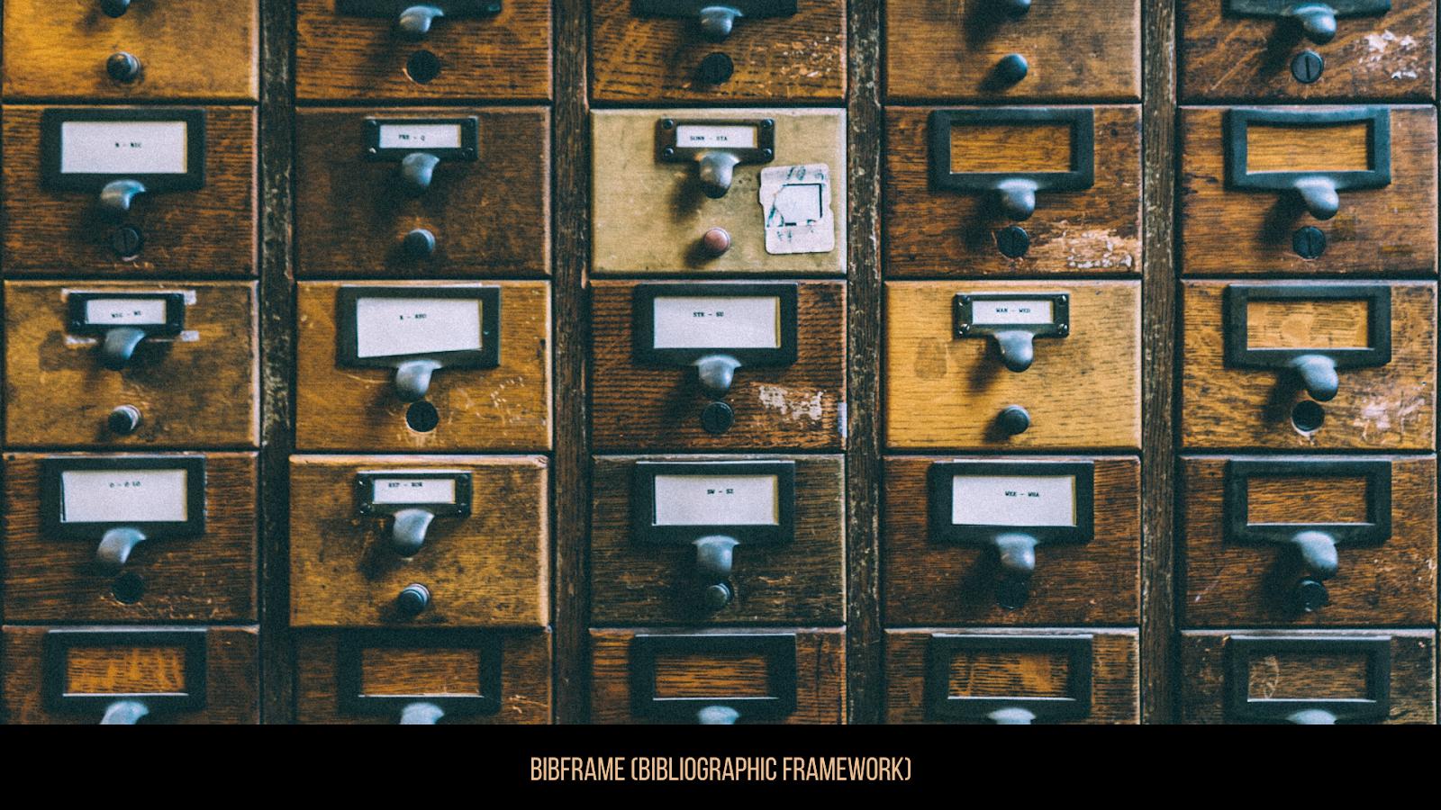 BIBFRAME (Bibliographic Framework)