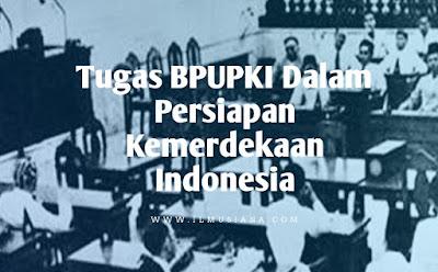 Tugas BPUPKI Dalam Persiapan Kemerdekaan Indonesia