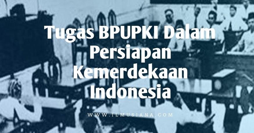 9+ Tugas BPUPKI Dalam Persiapan Kemerdekaan Indonesia ...