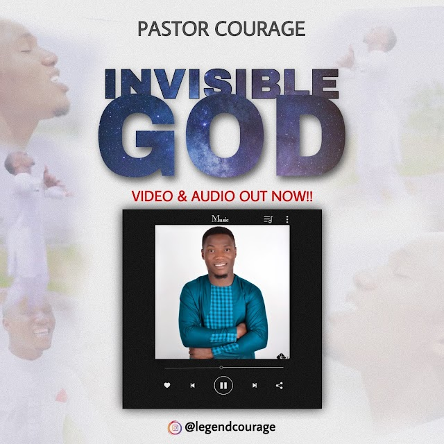 Pastor Courage - Invisible God
