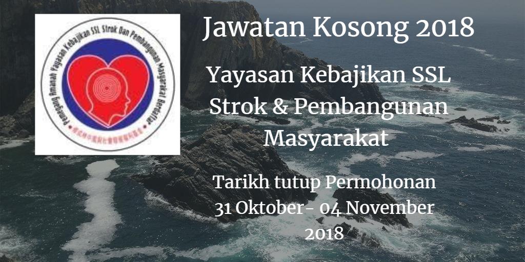 Jawatan Kosong Yayasan Kebajikan SSL Strok & Pembangunan Masyarakat 31 Oktober - 04 November 2018