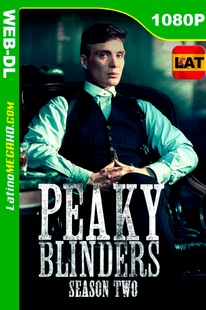 Peaky Blinders (Serie de TV) Temporada 2 (2014) Latino HD WEB-DL 1080P ()
