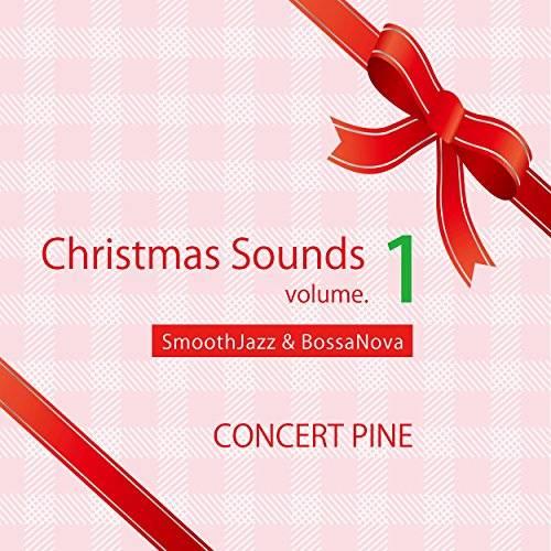 [Album] コンセールパイン – Christmas Sounds volume.1 (SmoothJazz & BossaNova) (2015.11.25/MP3/RAR)