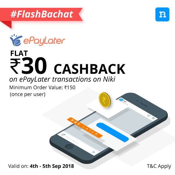 Niki - Flat 30 cashback on min Transaction of 150 via ePayLater