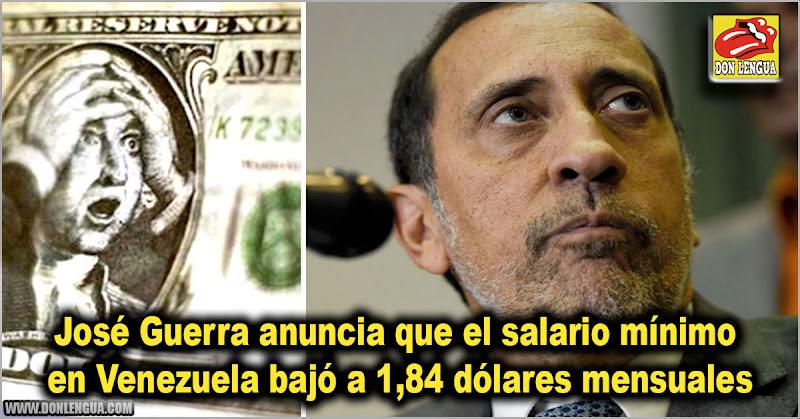 José Guerra anuncia que el salario en Venezuela bajó a 1,84 dólares mensuales