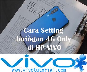 Cara Setting Jaringan 4G Only di HP VIVO