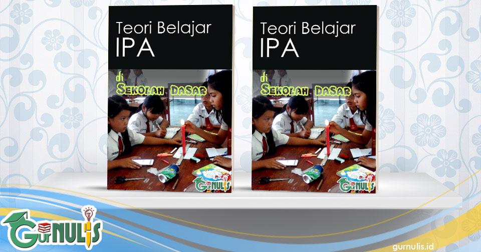 Teori Belajar IPA SD - www.gurnulis.id