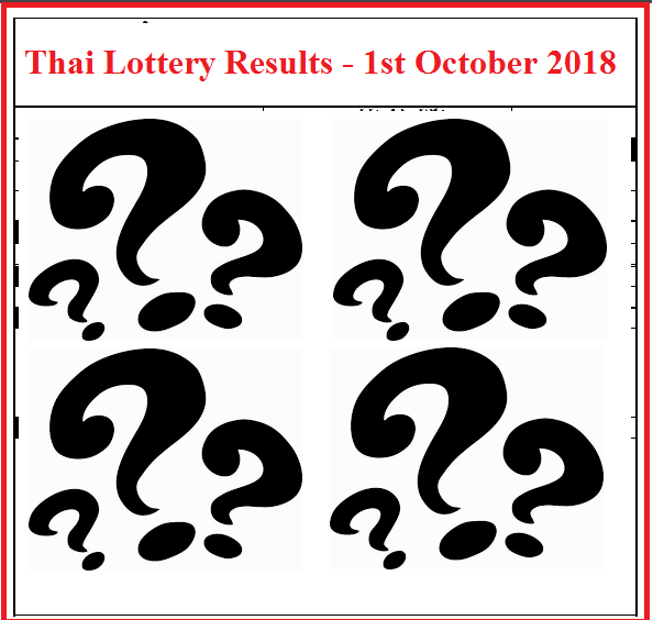 Thailand Lottery Results - 1st October 2018 / 1.10.2018
