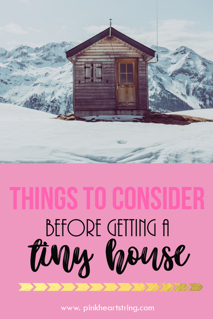 Things To Consider Before Getting a Tiny House