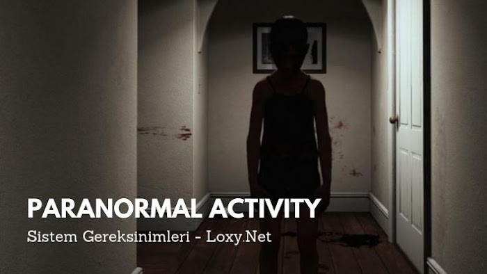 Paranormal Activity Sistem Gereksinimleri