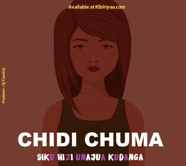 AUDIO l Chidi Chuma - Siku izi Unajua Kudanga l Download