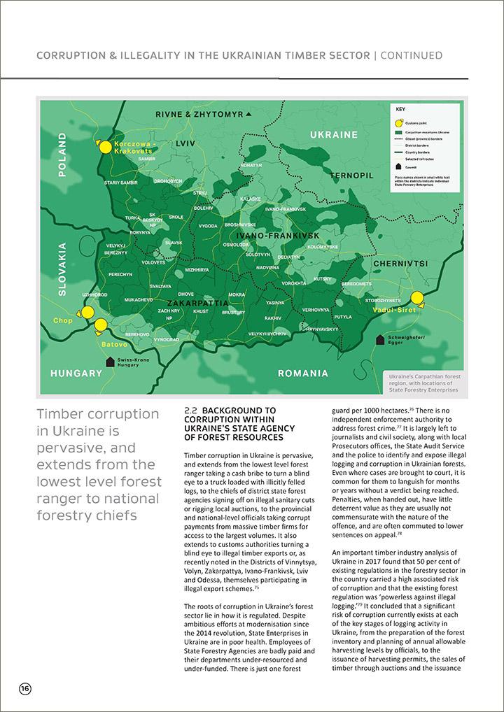 Зі звіту Earthsight: «Корупція у лісозаготівельній царині в Україні є всепроникною і поширюється від простого лісника до начальників національного масштабу»