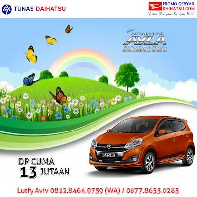 Promo Daihatsu Ayla Akhir Tahun Super Dahsyat!!