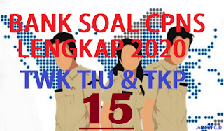 BANK SOAL CPNS TWK TIU TKP 15
