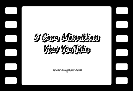 Cara Menaikkan View YouTube