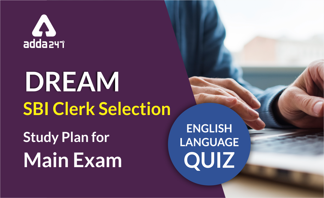 SBI Clerk Mains English Language Quiz- 2nd August  2019