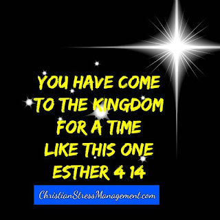 You have come to the kingdom for a time like this one. (Esther 4:14)