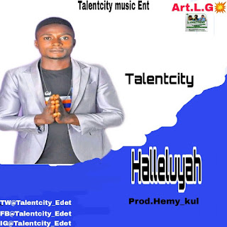 MUSIC: Talentcity - Hallelujah