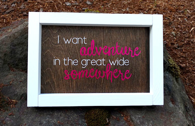 Adventure in the great wide somewhere DIY Sign