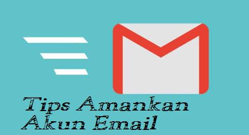 Cara Meningkatkan Keamanan Email
