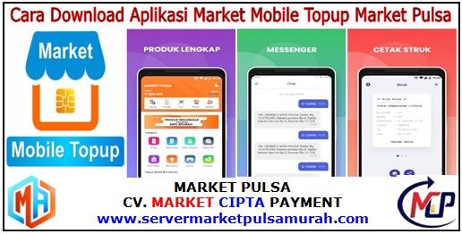 Cara Download Aplikasi Market Mobile Topup Market Pulsa