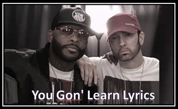 You Gon' Learn Lyrics