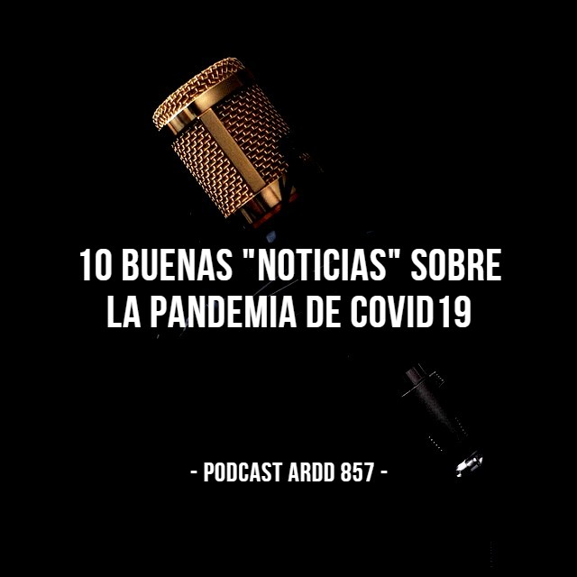 Covid19 - Podcast ARDD 857