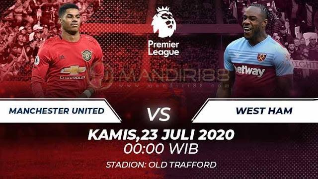 Prediksi Manchester United Vs West Ham United, Kamis 23 Juli 2020 Pukul 00.00 WIB @ Mola TV