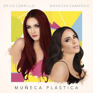 Brisa Carrillo & Wanessa Camargo – Muñeca Plástica (Single) [iTunes Plus AAC M4A]